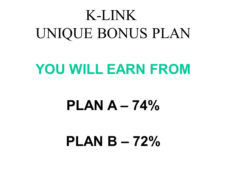 K-LINK UNIQUE BONUS PLAN