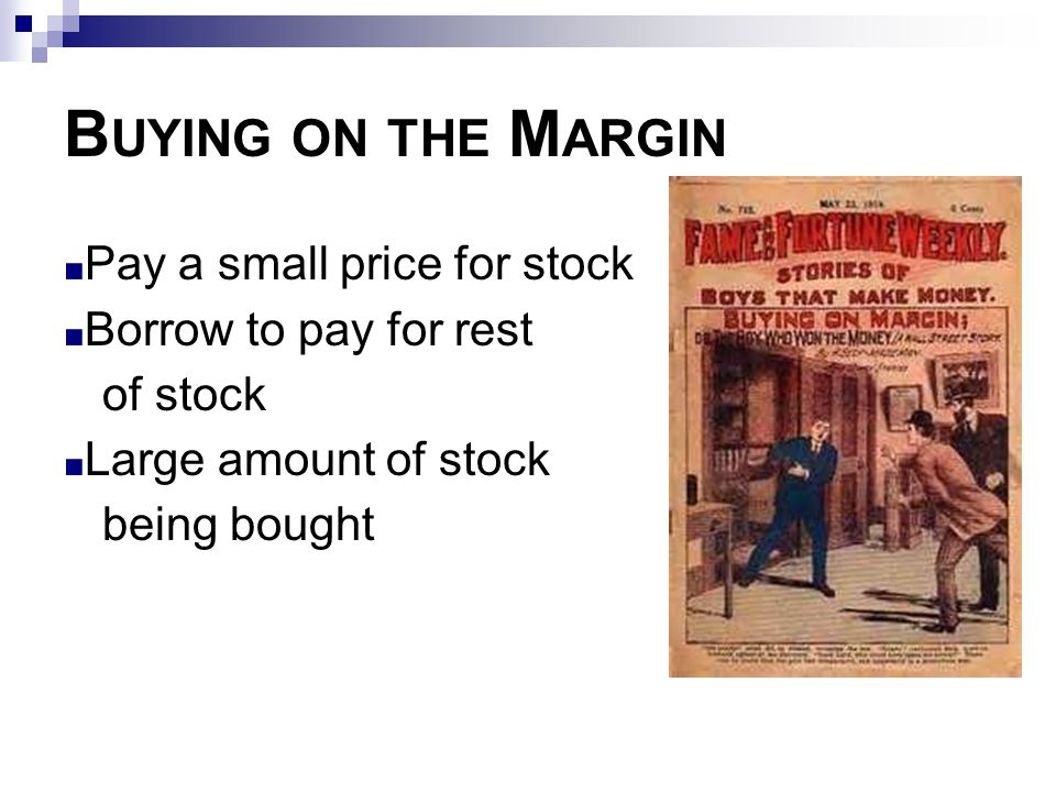 Buying on the Margin Pay a small price for stock
