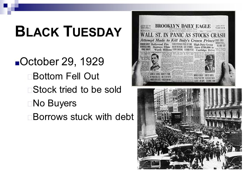 Black Tuesday October 29, 1929 Bottom Fell Out Stock tried to be sold