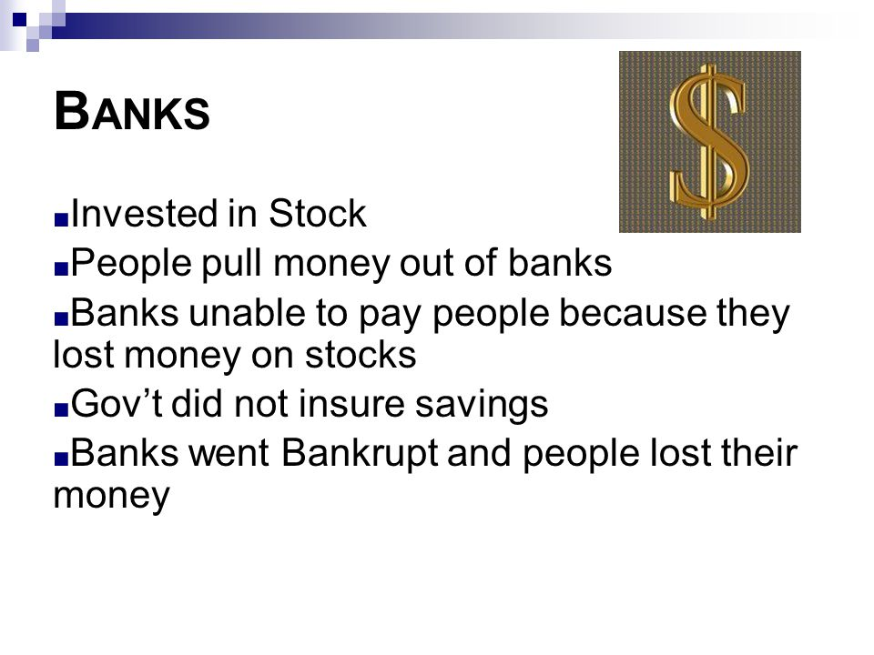 Banks Invested in Stock People pull money out of banks