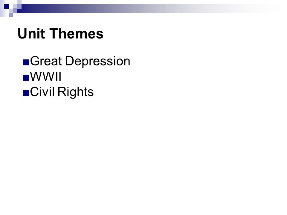 Unit Themes Great Depression WWII Civil Rights