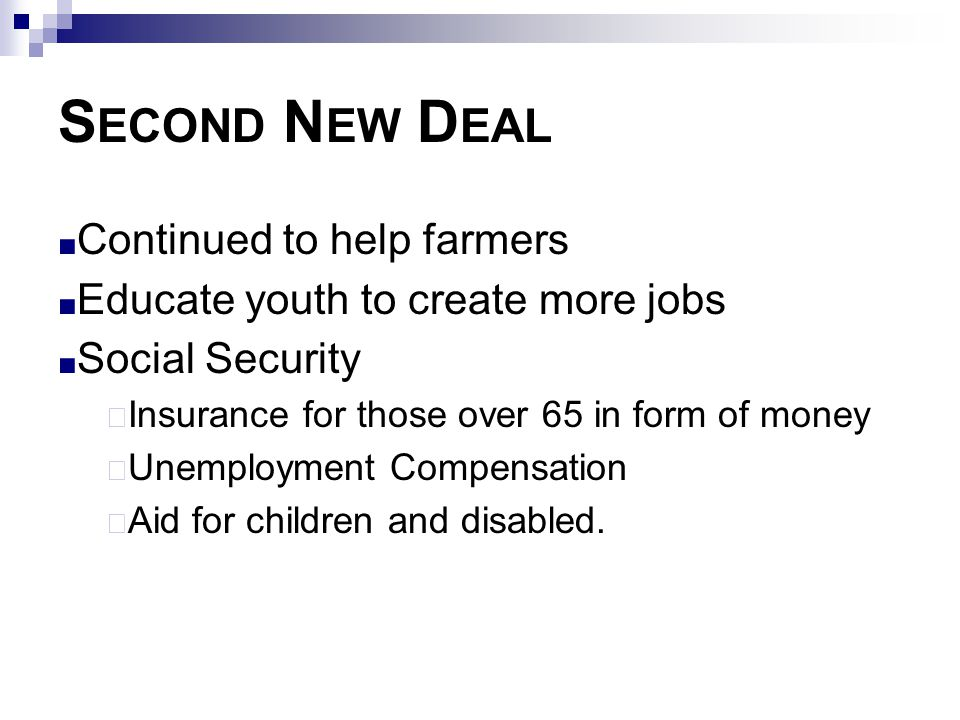 Second New Deal Continued to help farmers