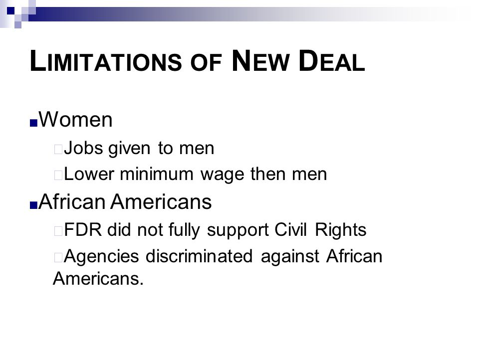 Limitations of New Deal