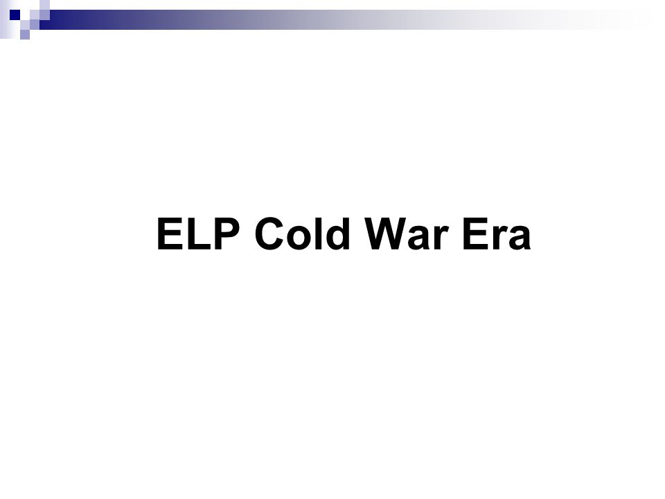 ELP Cold War Era