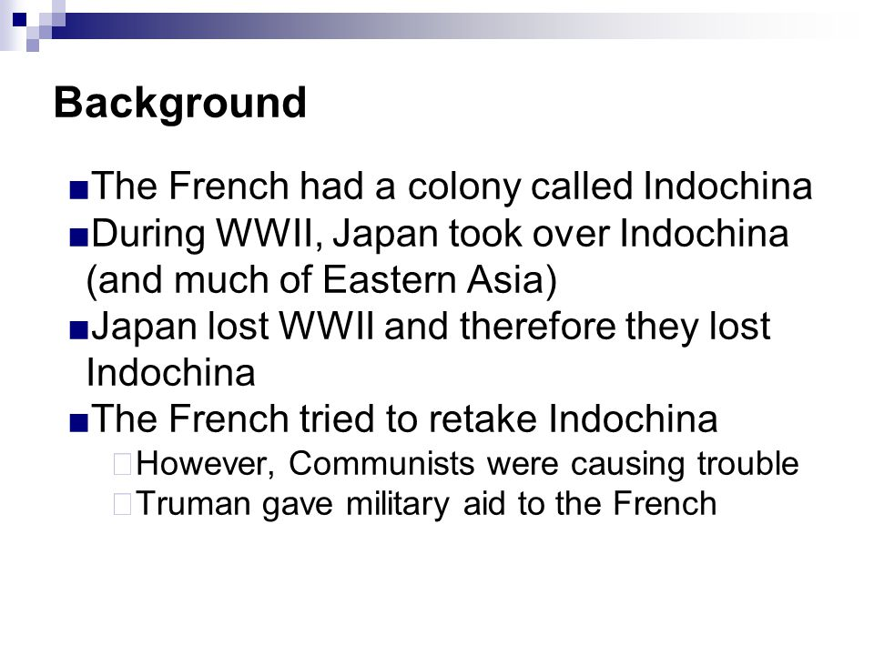 Background The French had a colony called Indochina