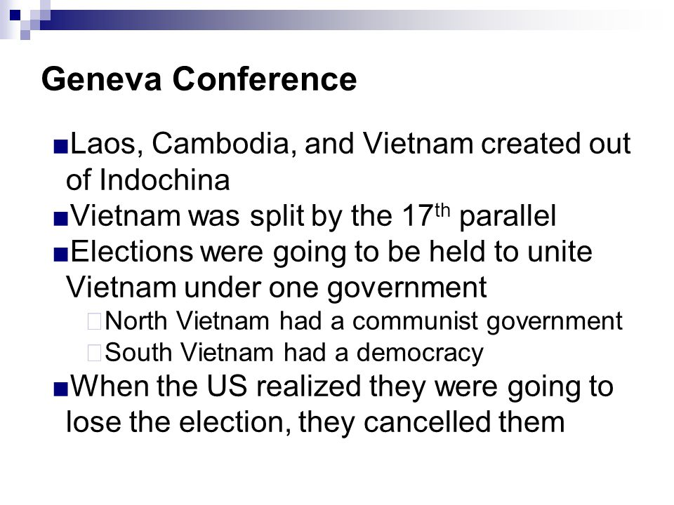 Geneva Conference Laos, Cambodia, and Vietnam created out of Indochina