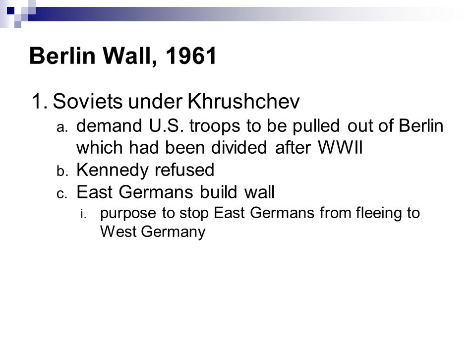 Berlin Wall, 1961 Soviets under Khrushchev