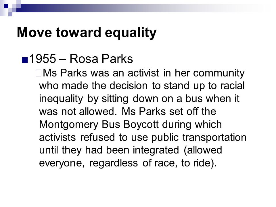 Move toward equality 1955 – Rosa Parks