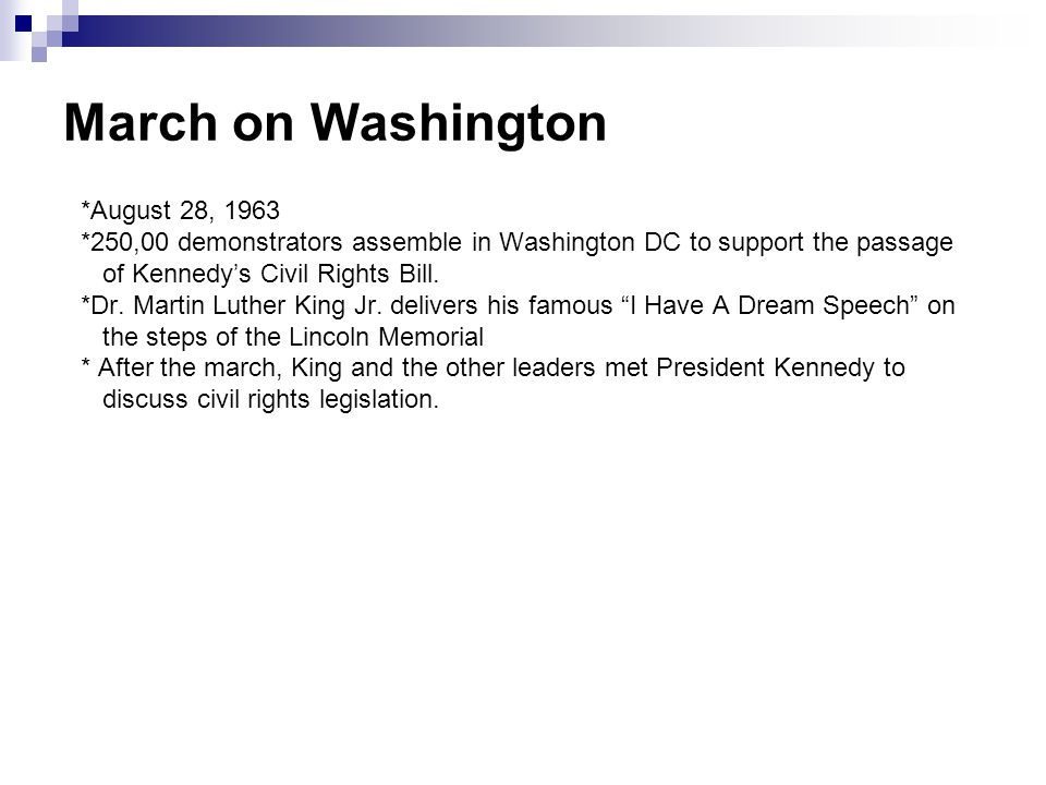March on Washington *August 28, 1963