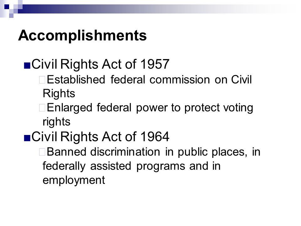 Accomplishments Civil Rights Act of 1957 Civil Rights Act of 1964