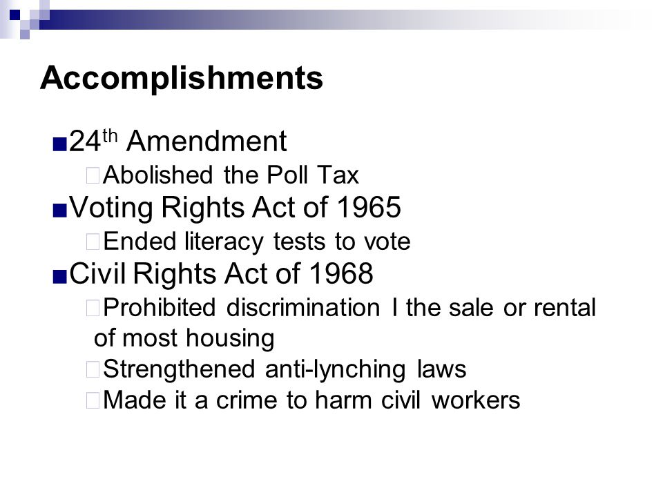 Accomplishments 24th Amendment Voting Rights Act of 1965