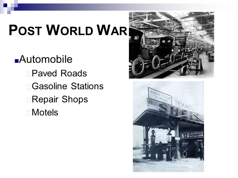 Post World War I Automobile Paved Roads Gasoline Stations Repair Shops