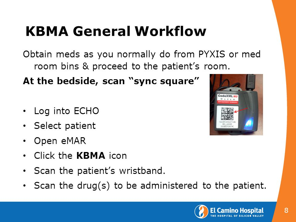 KBMA General Workflow Obtain meds as you normally do from PYXIS or med room bins & proceed to the patient's room.