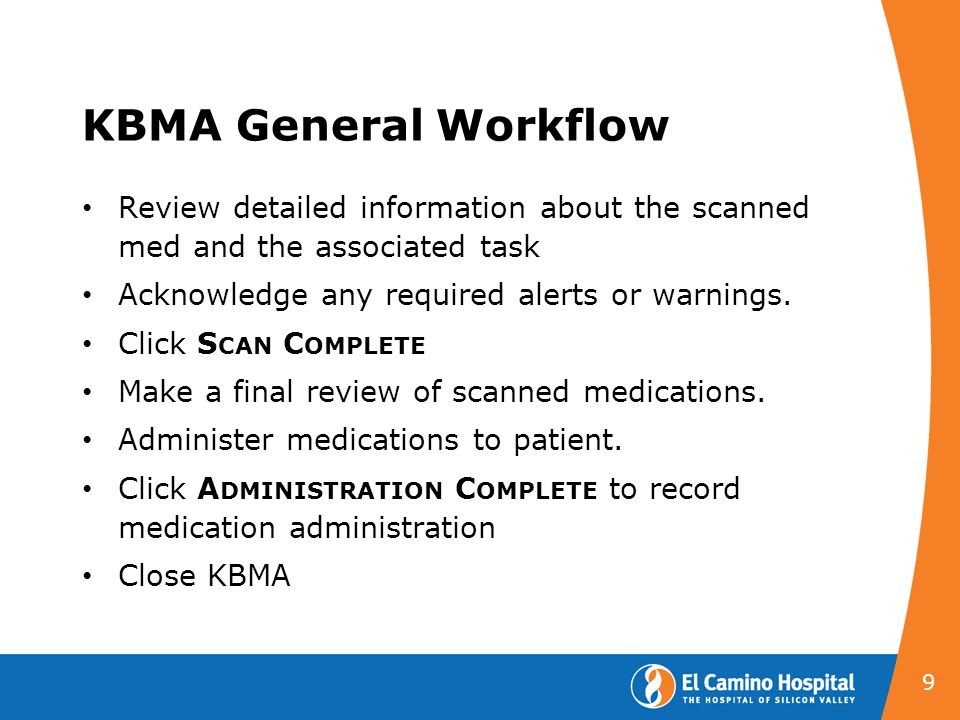 KBMA General Workflow Review detailed information about the scanned med and the associated task. Acknowledge any required alerts or warnings.