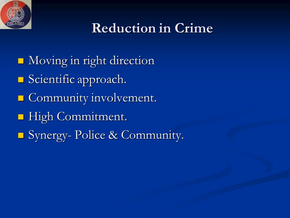 Reduction in Crime Moving in right direction Scientific approach.