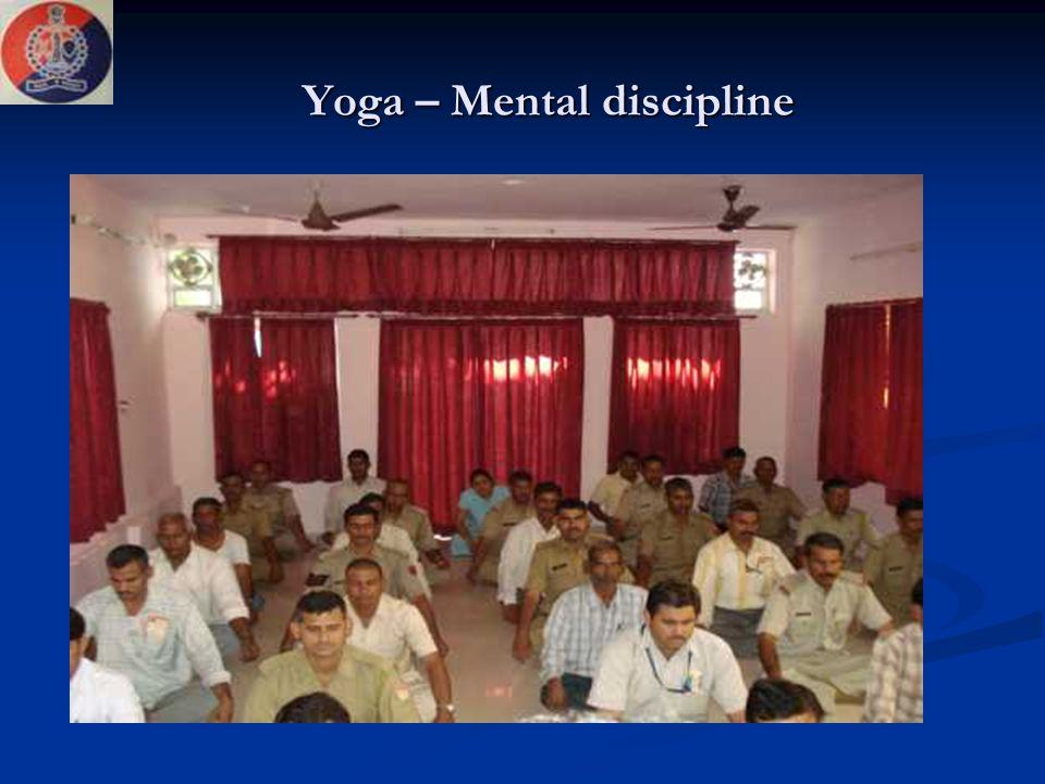 Yoga – Mental discipline