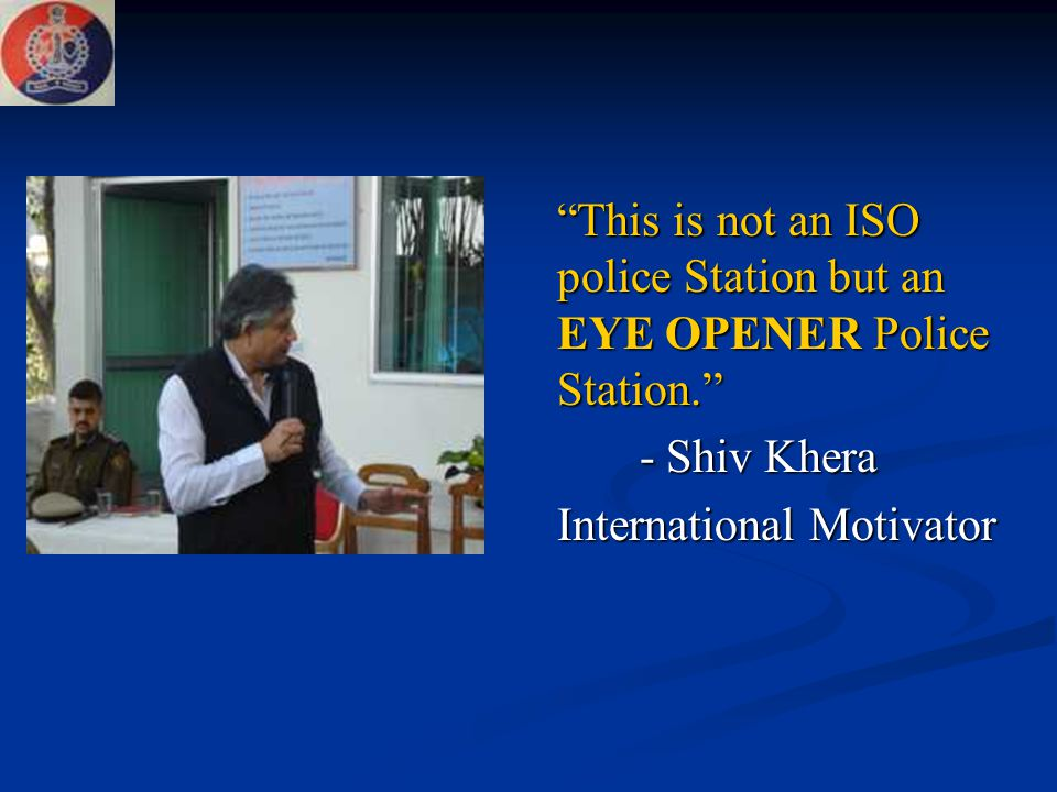This is not an ISO police Station but an EYE OPENER Police Station.