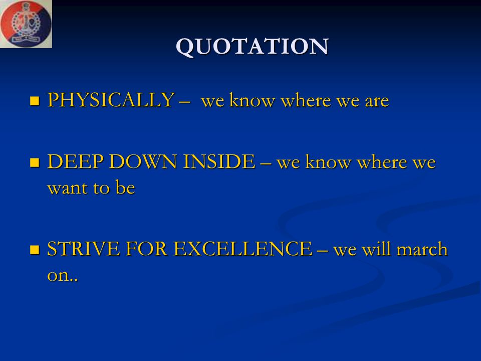 QUOTATION PHYSICALLY – we know where we are