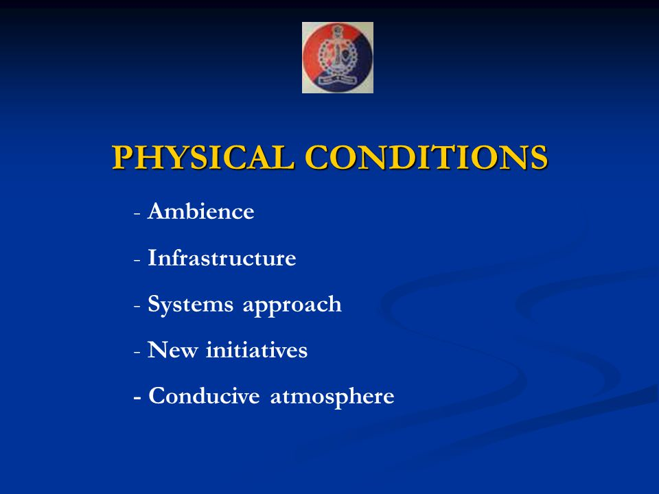 PHYSICAL CONDITIONS Ambience Infrastructure Systems approach