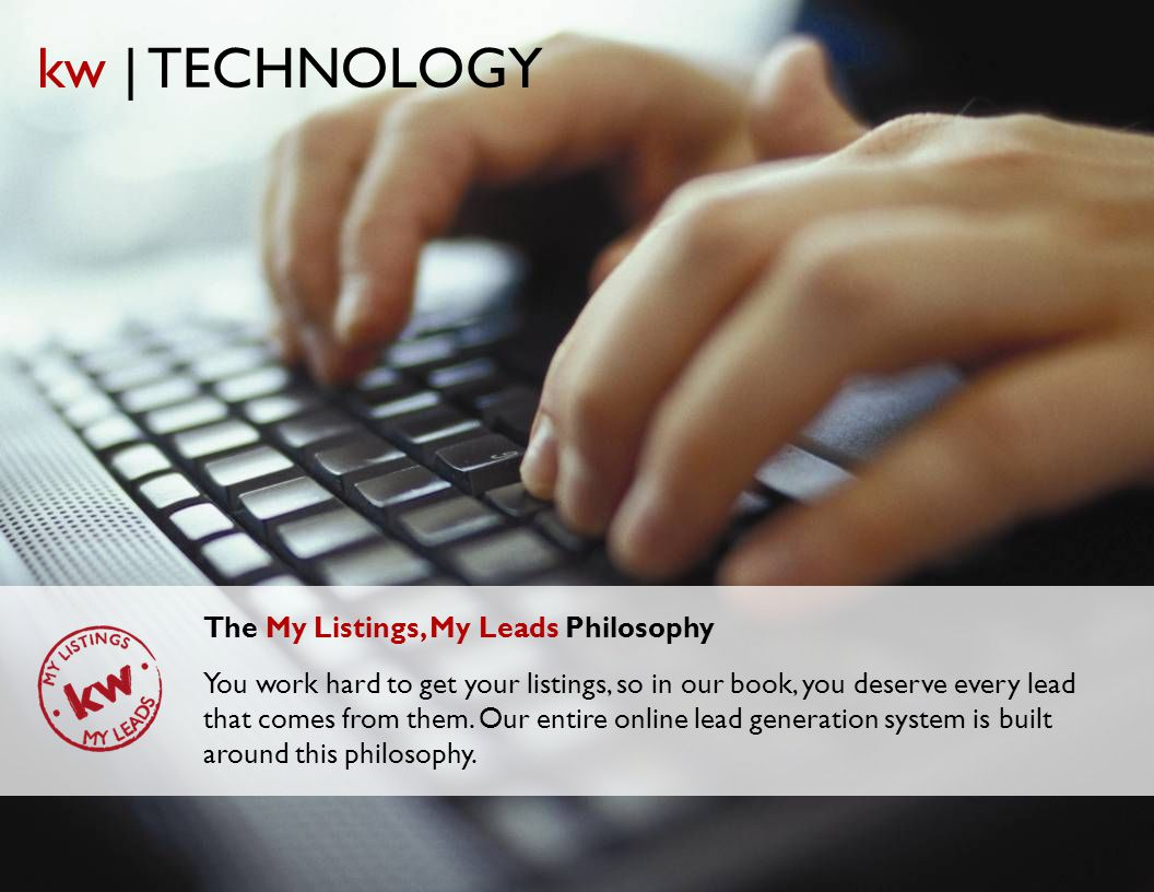 kw | TECHNOLOGY The My Listings, My Leads Philosophy