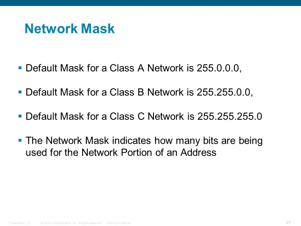 Network Mask Default Mask for a Class A Network is 255.0.0.0,