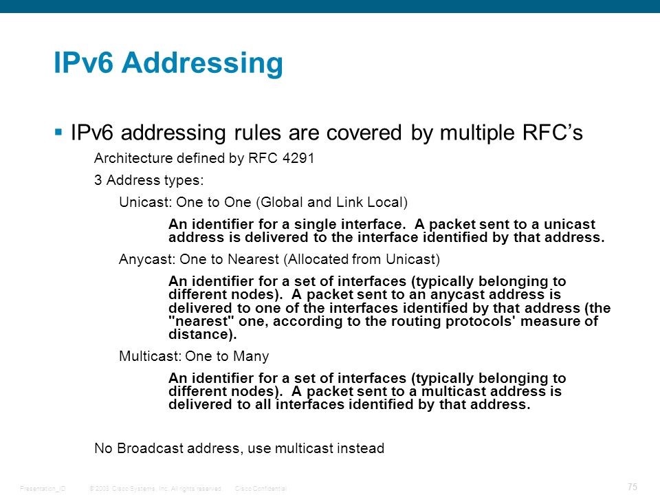 IPv6 Addressing IPv6 addressing rules are covered by multiple RFC's