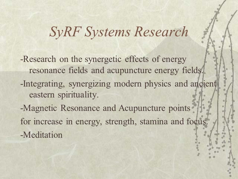 SyRF Systems Research -Research on the synergetic effects of energy resonance fields and acupuncture energy fields.