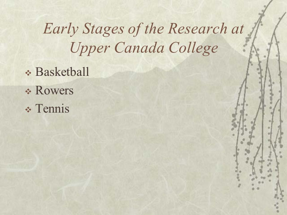 Early Stages of the Research at Upper Canada College