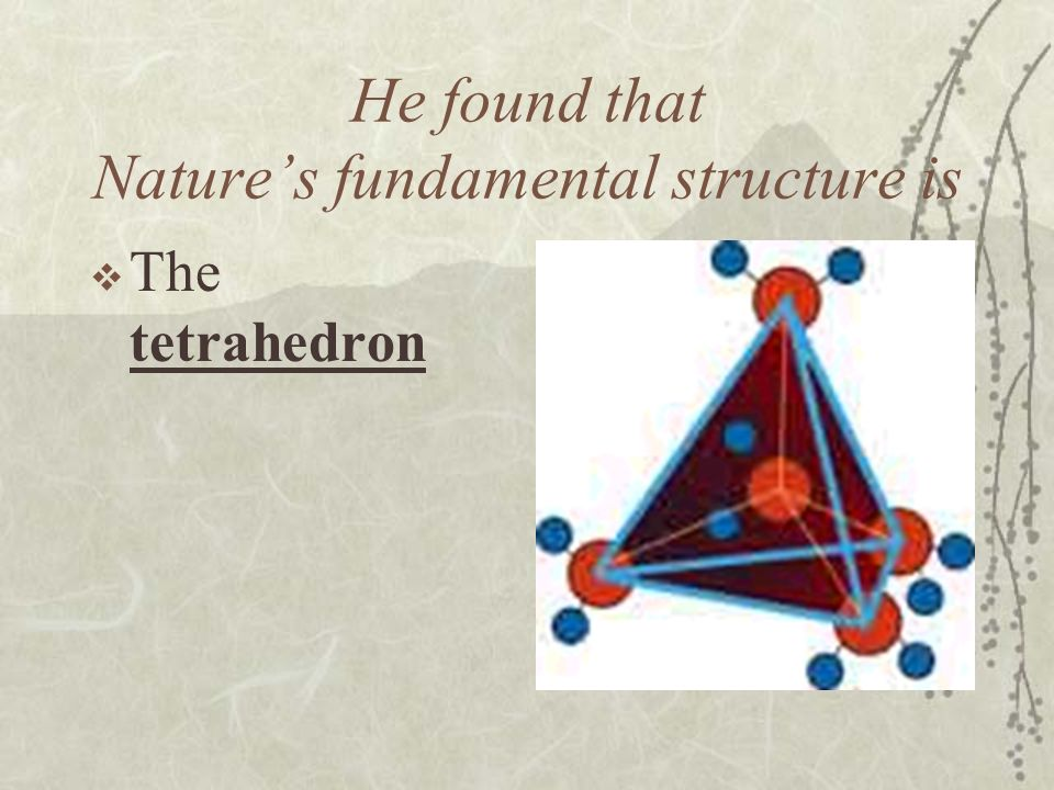 He found that Nature's fundamental structure is