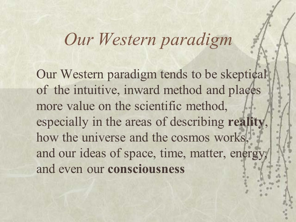 Our Western paradigm
