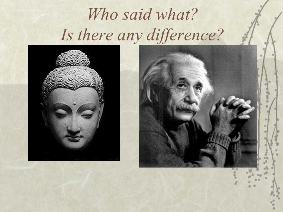 Who said what Is there any difference