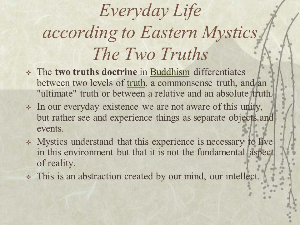 Everyday Life according to Eastern Mystics The Two Truths