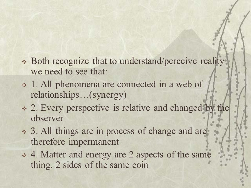 Both recognize that to understand/perceive reality we need to see that: