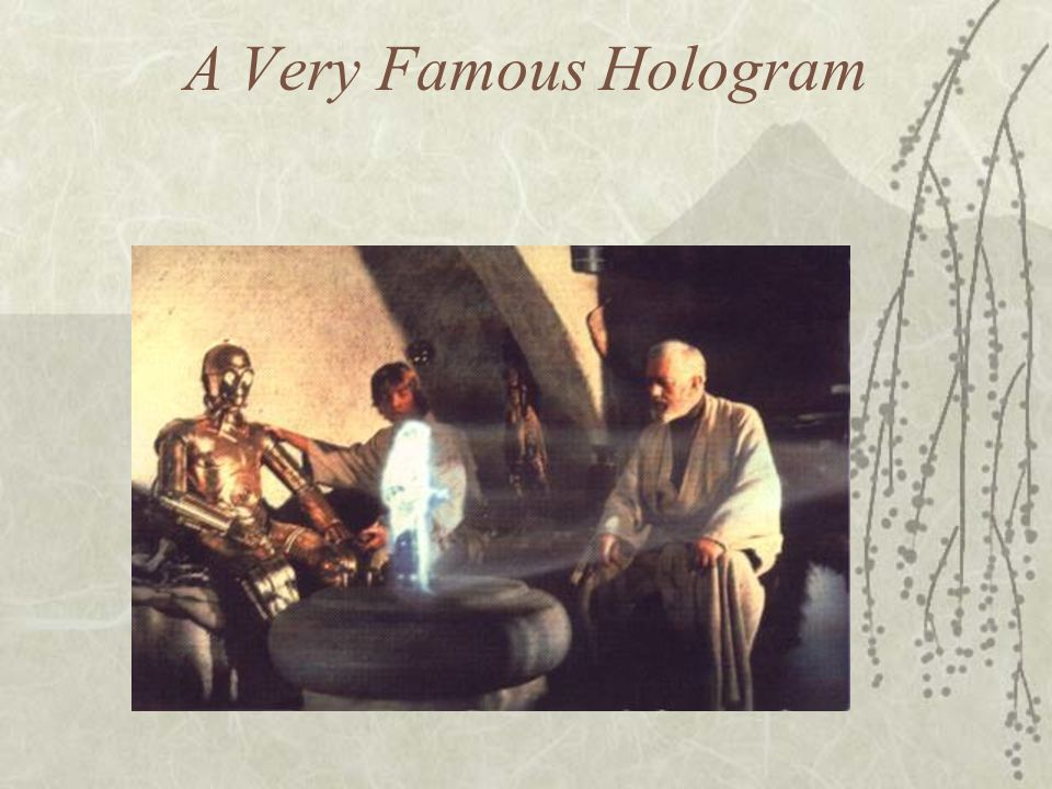 A Very Famous Hologram