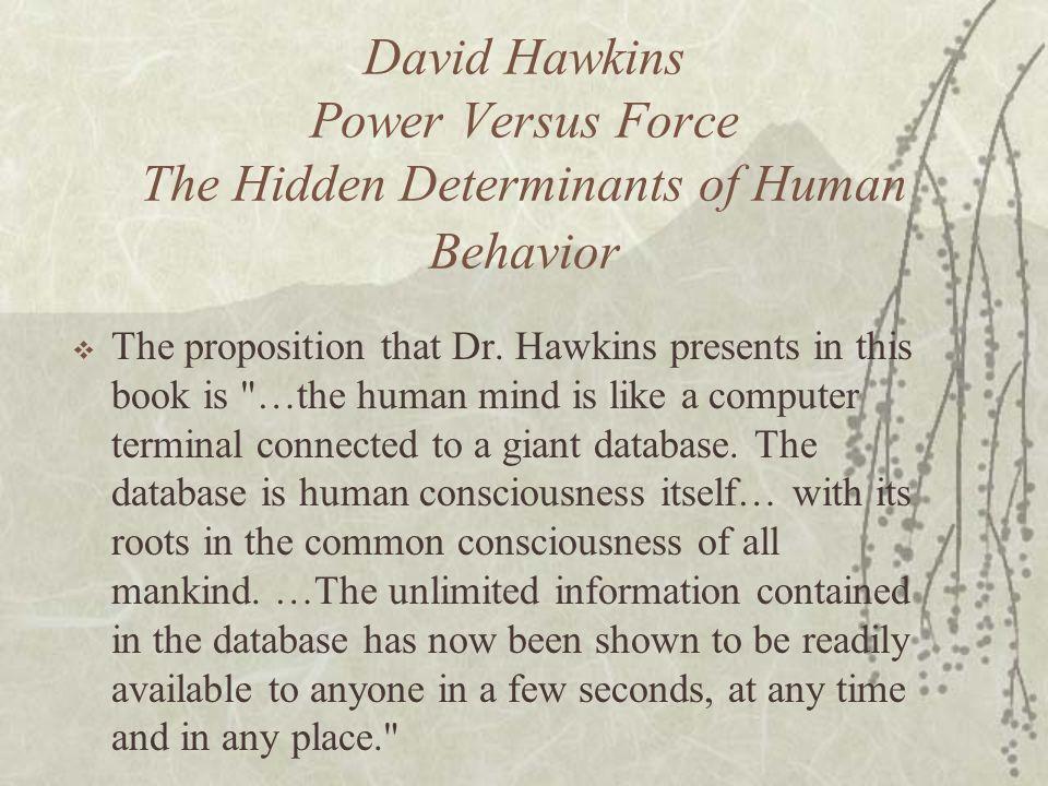 David Hawkins Power Versus Force The Hidden Determinants of Human Behavior