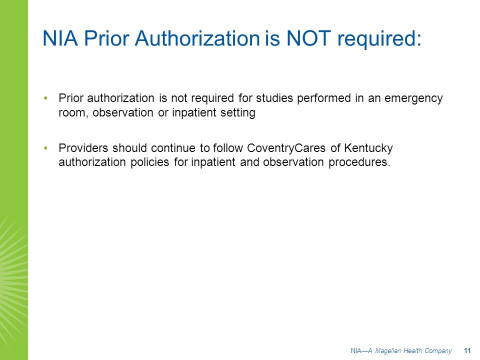 NIA Prior Authorization is NOT required: