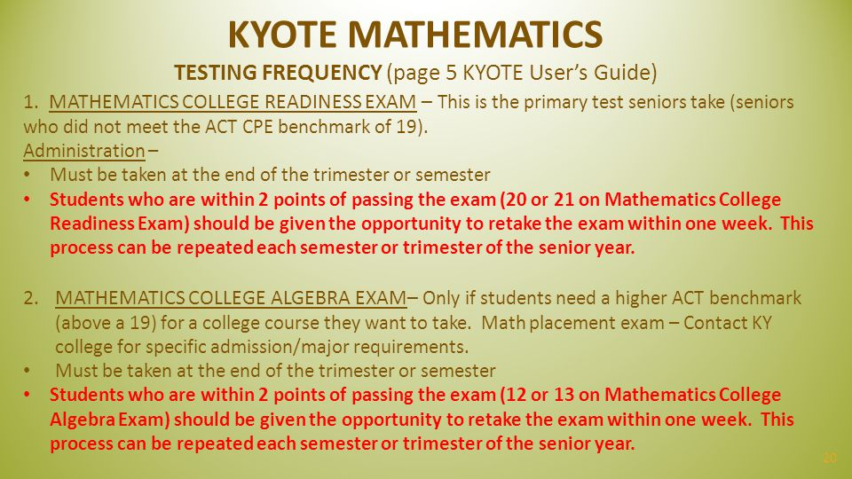 KYOTE MATHEMATICS TESTING FREQUENCY (page 5 KYOTE User's Guide)