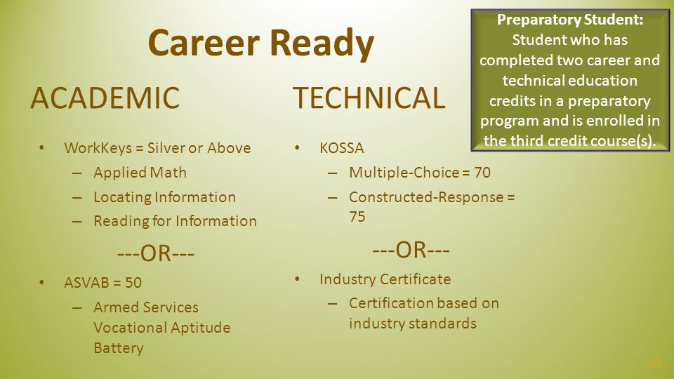 Career Ready ACADEMIC TECHNICAL ---OR--- ---OR--- Preparatory Student: