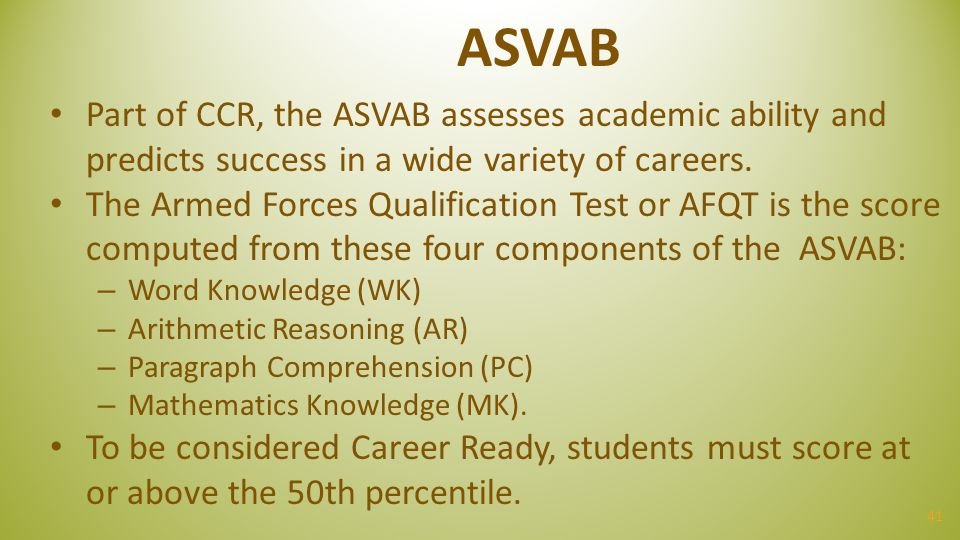 ASVAB Part of CCR, the ASVAB assesses academic ability and predicts success in a wide variety of careers.