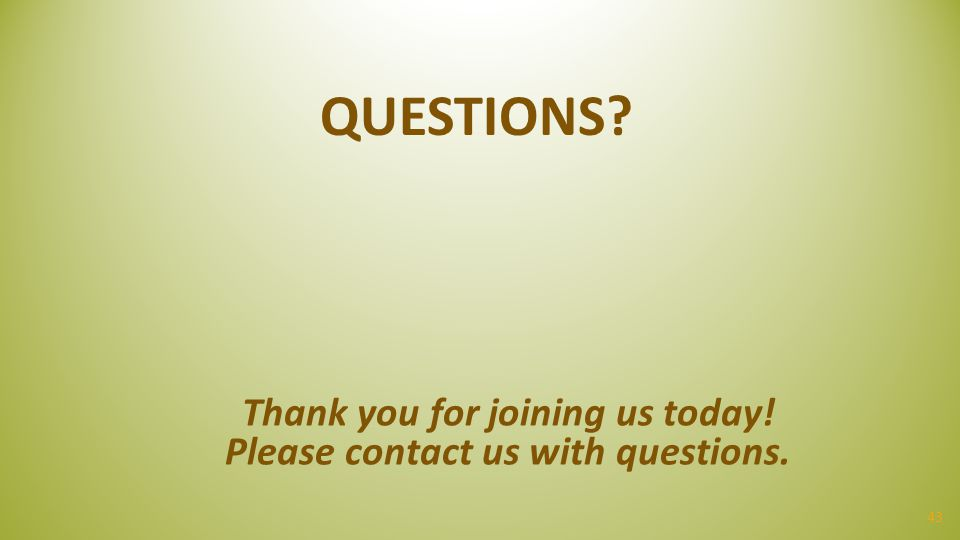 Thank you for joining us today! Please contact us with questions.