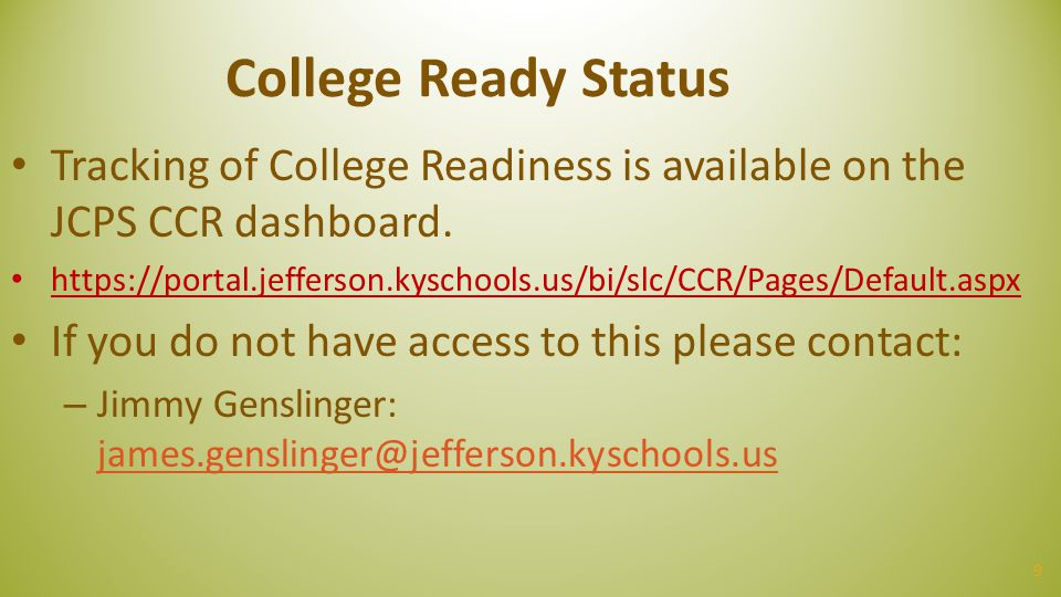College Ready Status Tracking of College Readiness is available on the JCPS CCR dashboard.