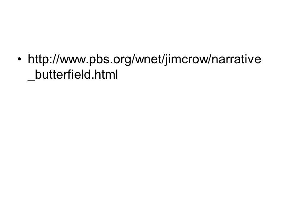 http://www.pbs.org/wnet/jimcrow/narrative_butterfield.html