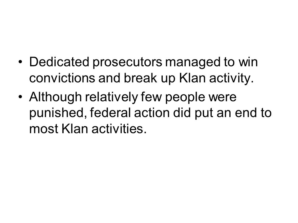 Dedicated prosecutors managed to win convictions and break up Klan activity.