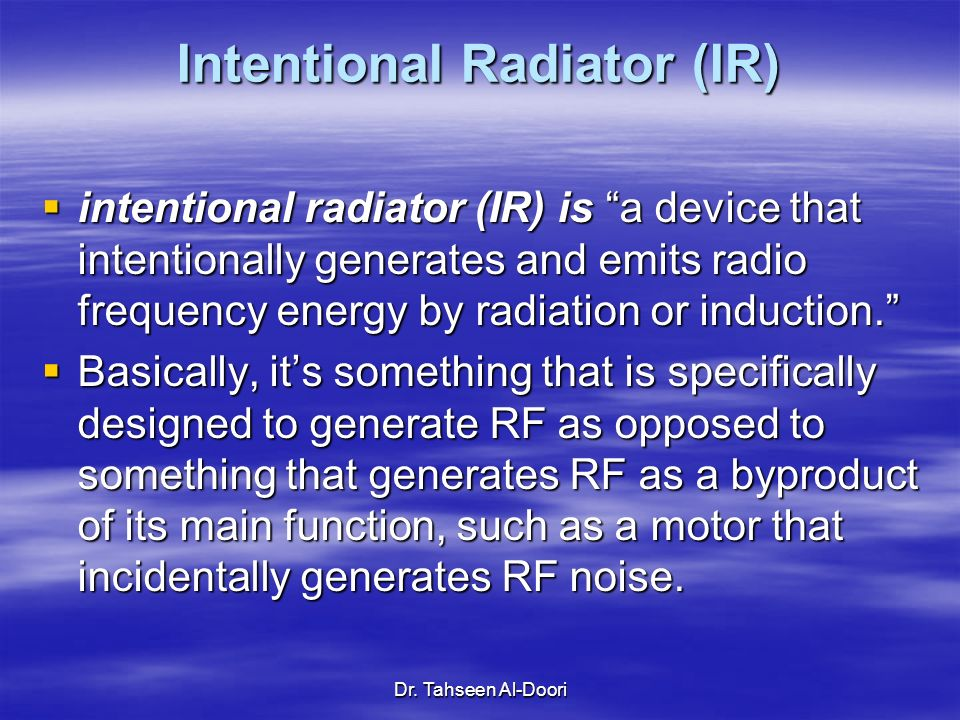 Intentional Radiator (IR)