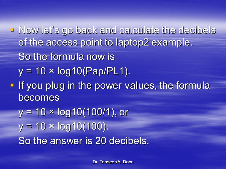 If you plug in the power values, the formula becomes