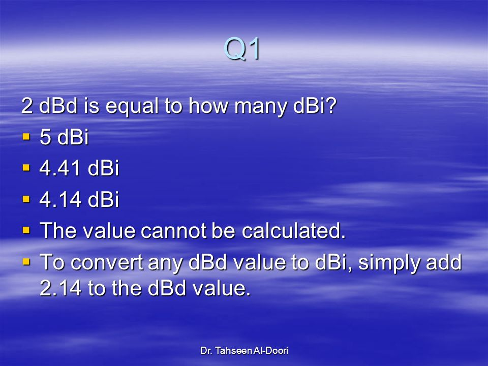 Q1 2 dBd is equal to how many dBi 5 dBi 4.41 dBi 4.14 dBi