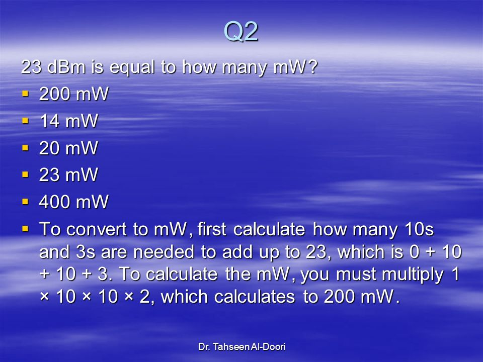 Q2 23 dBm is equal to how many mW 200 mW 14 mW 20 mW 23 mW 400 mW