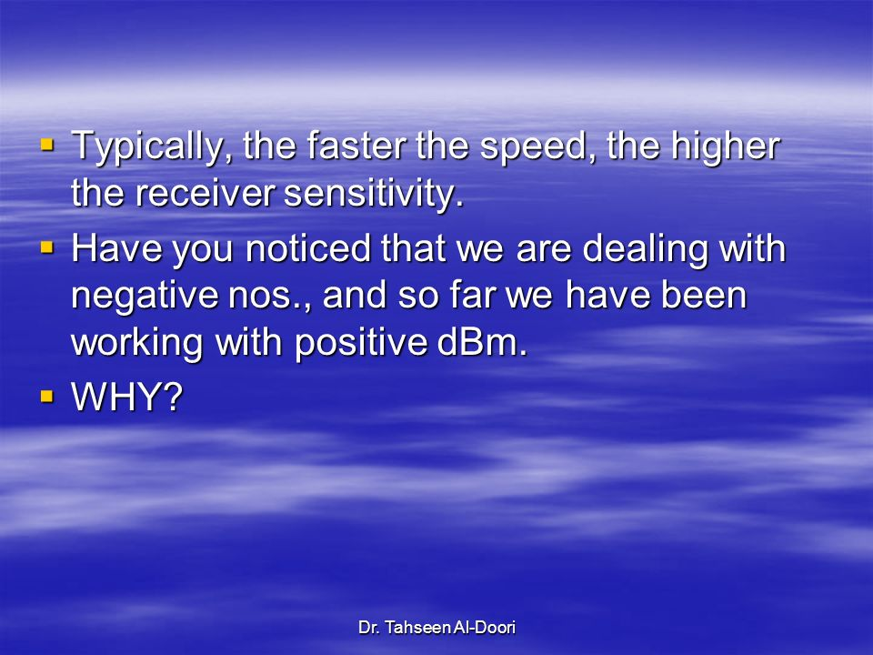 Typically, the faster the speed, the higher the receiver sensitivity.