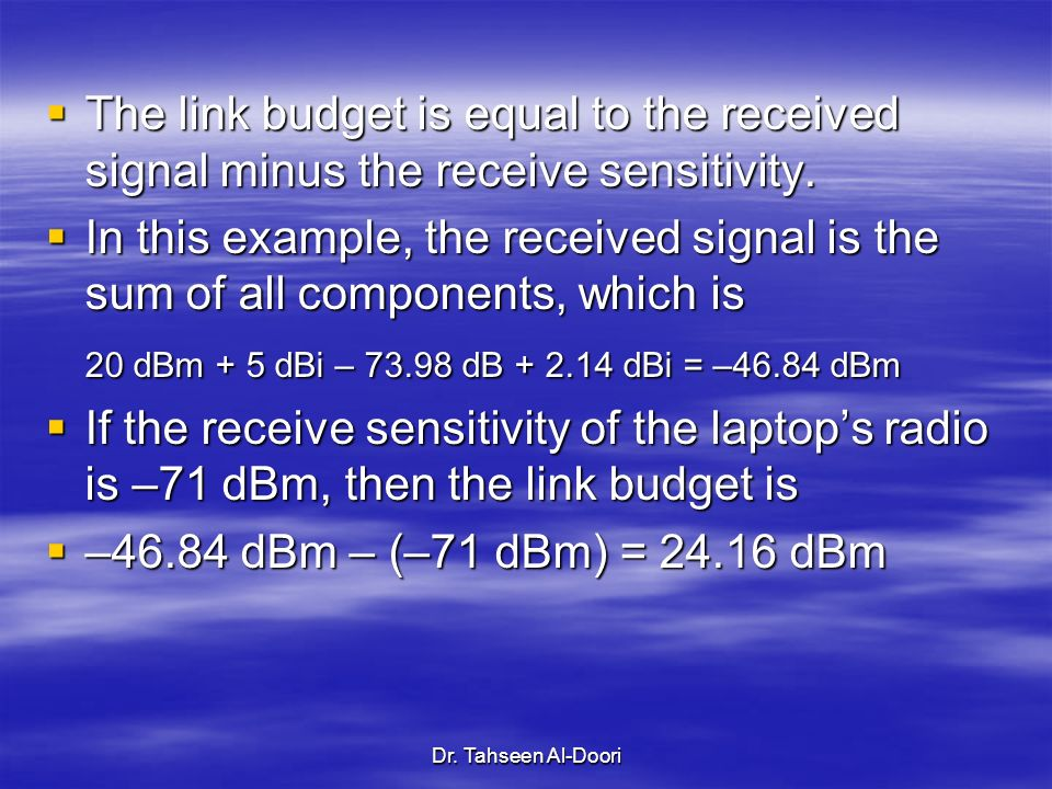 The link budget is equal to the received signal minus the receive sensitivity.