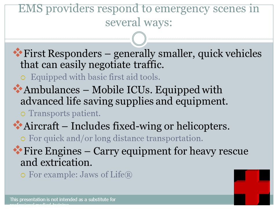 EMS providers respond to emergency scenes in several ways: